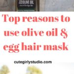 Top reasons to start using olive oil and egg hair mask