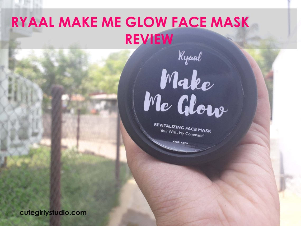 Ryaal make me glow face mask review