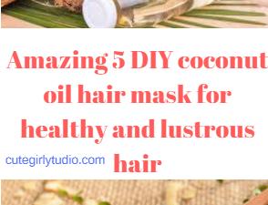 Amazing coconut oil hair masks for healthy hair
