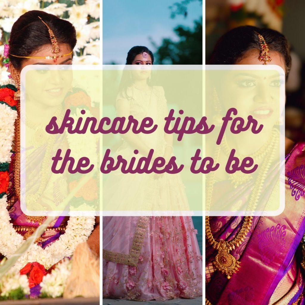 Wedding bells- part 1- Bridal skincare tips
